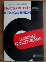 Anticariat: Aristita Negreanu - Franceza de astazi. Le francais branche