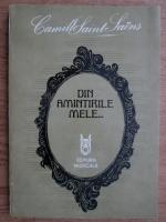 Anticariat: Camille Saint Saens - Din amintirile mele...