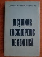 Anticariat: Constantin Maximilian - Dictionar enciclopedic de genetica