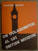 Anticariat: Dumitru Brehui - Un colaborator al lui British Museum