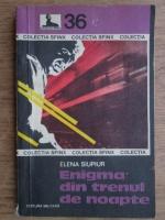 Elena Siupiur - Enigma din trenul de noapte