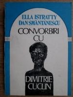 Ella Istratty, Dan Smantanescu - Convorbiri cu Dimitrie Cuclin