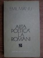 Emil Manu - Arta poetica la romani