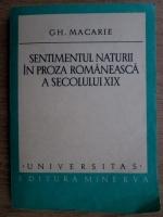 Anticariat: Gh. Macarie - Sentimentul naturii in proza romaneasca a secolului XIX