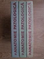 Anticariat: Ioan Moraru - Anatomie patologica (3 volume)