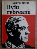 Ion Popescu Sireteanu - Amintiri despre Liviu Rebreanu