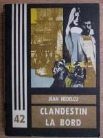 Anticariat: Jean Nedelcu - Clandestin la bord