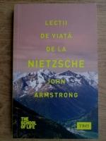 Anticariat: John Armstrong - Lectii de viata de la Nietzsche
