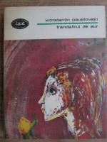Anticariat: Konstantin Paustovski - Trandafirul de aur