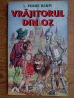 L. Frank Baum - Vrajitorul din Oz