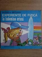 Mihaela Vaiteanu - Experiente de fizica la indemana oricui