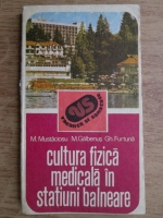 Anticariat: Minus Mustaciosu - Cultura fizica medicala in statiuni balneare