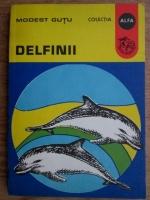 Anticariat: Modest Gutu - Delfinii