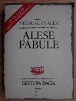 Anticariat: Nicolae Otalea - Alese fabule