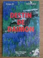 Anticariat: Pavel Corut - Destin de daimon