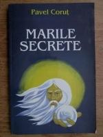 Pavel Corut - Marile secrete