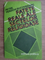 Petre Hladchi Bucovineanu - Fatete reale ale sectelor religioase