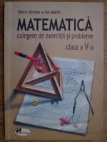 Petre Simion - Matematica, culegere de exercitii si probleme clasa a V-a