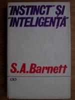 Anticariat: S. A. Barnett - Instinct si inteligenta