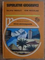 Anticariat: Silviu Negut, Ion Nicolae - Superlative geografice