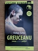 Anticariat: Stelian Turlea - Greuceanu. Roman (cu un) politist