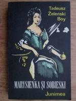 Tadeusz Boy Zelenski - Marysienka si Sobieski