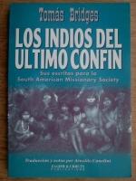 Anticariat: Thomas Bridges - Los indios del ultimo confin