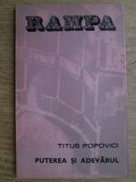 Titus Popovici - Puterea si adevarul
