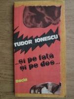 Tudor Ionescu - Si pe fata si pe dos