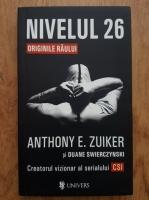 Anticariat: Anthony E. Zuiker - Nivelul 26. Originile raului