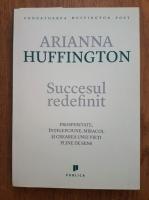 Arianna Huffington - Succesul redefinit