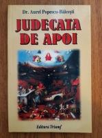 Anticariat: Aurel Popescu Balcesti - Judecata de apoi