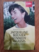 Anticariat: Barbara Leaming - Jacqueline Bouvier Kennedy Onassis. Povestea nespusa