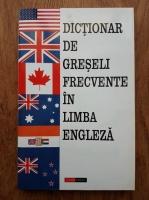Dictionar de greseli frecvente in limba engleza