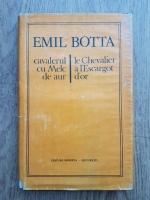 Anticariat: Emil Botta - Cavalerul cu Melc de aur. Le chevalier a l'Escargot d'or (editie bilingva, romana si franceza)