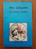 Anticariat: Emil Garleanu - Cea dintai durere