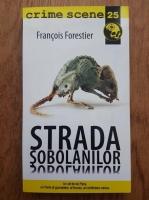 Anticariat: Francois Forestier - Strada sobolanilor