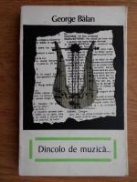 Anticariat: George Balan - Dincolo de muzica...