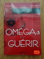 Anticariat: Gerard Gervais - Les omega-3 pour Guerir