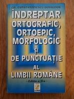Anticariat: Gh. Constantinescu Dobridor -  Indreptar ortografic, ortoepic, morfologic si de punctuatie al limbii romane (editia a II-a)