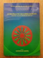 Gheorghe Sarau - Curs practic de limba romani pentru elevi, tineri si adulti