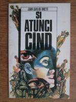 Anticariat: Juan Carlos Onetti - Si atunci cand