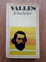 Anticariat: Jules Valles - Le bachelier