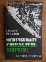 Leonce Peillard - Scufundati cuirasatul Tirpitz!