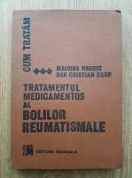Anticariat: Malvina Naghiu - Tratamentul medicamentos al bolilor reumatismale