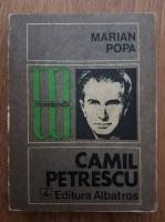 Anticariat: Marian Popa - Camil Petrescu