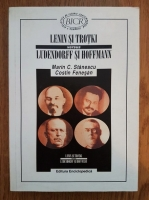 Marin C. Stanescu - Lenin si Trotki versus Ludendorff si Hoffmann