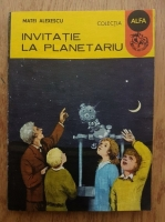 Anticariat: Matei Alexescu - Invitatie la planetariu