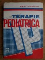 Anticariat: Mircea Geormaneanu - Terapie pediatrica