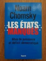 Noam Chomsky - Les etats manques. Abus de puissance et deficit democratique